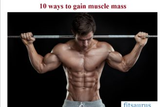 10 ways to gain muscle mass - fitsaurus